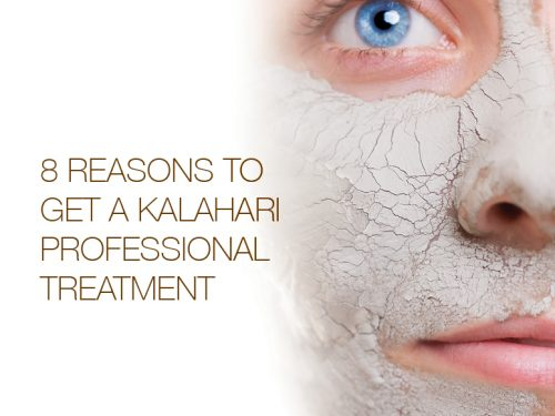 8 Reasons to get a Kalahari Professional Treatment
